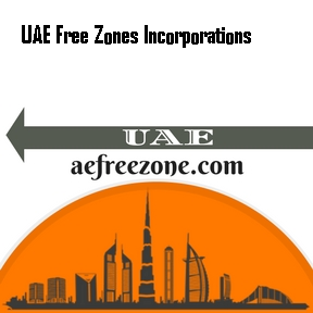 UAE Free Zones Incorporations