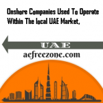Onshore Companies Used To Operate Within The local UAE Market,