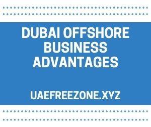 Dubai Offshore Business Advantages